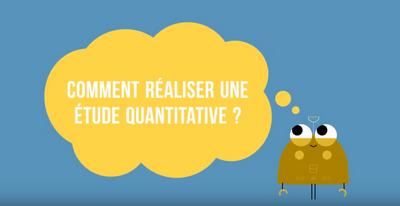 Comment faire une étude quantitative ?